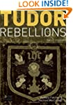 Tudor Rebellions: Revised 5th Edition...