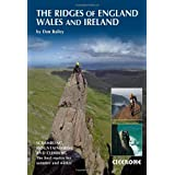 The Ridges of England, Wales and Ireland: Scrambles, Rock Climbs and Winter Routesby Dan Bailey