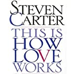 This Is How Love Works: 9 Essential Secrets You Need to Know | Julia Sokol,Steven Carter