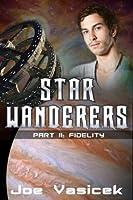 Star Wanderers: Fidelity (Part II)