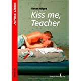 "Kiss me, Teachervon ""Florian H�ltgen"""