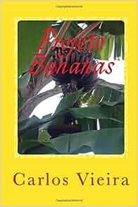 Projeto Bananas (Portuguese Edition): Carlos Vieira: 9781517618681