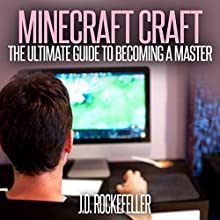 Minecraft Craft: The Ultimate Guide to Becoming a Master Audiobook by J.D. Rockefeller Narrated by Patrick Conn