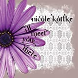 echange, troc Nicole Kottke - I'll Meet You There