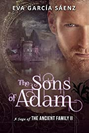 The Sons of Adam (Historical Romance Novel): The sequel of The Immortal Collection (A Saga of the Ancient Family Book 2)
