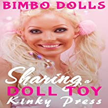 Sharing a Doll Toy: Kinky Press Bimbo Dolls, Book 8 Audiobook by  Kinky Press Narrated by Ruby Rivers