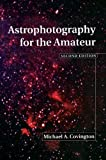 Astrophotography for the Amateur (0521641330) by Michael A. Covington