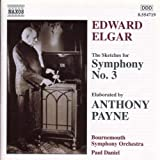 Elgar / Payne - The Sketches for Symphony No. 3