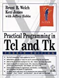 Practical Programming in Tcl and Tk (4th Edition) (0130385603) by Welch, Brent