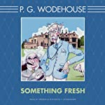 Something Fresh (       UNABRIDGED) by P. G. Wodehouse Narrated by Frederick Davidson