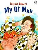 My Ol' Man�� [MY OL MAN] [Paperback]