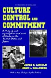 img - for Culture, Control and Commitment: A Study of Work Organization and Work Attitudes in the United States and Japan (Foundations of Sociology) book / textbook / text book