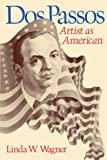 img - for Dos Passos: Artist as American book / textbook / text book