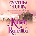 A Knight to Remember: Merriweather Sisters Time Travel Series, Book 1 Audiobook by Cynthia Luhrs Narrated by Kristina Blackstone