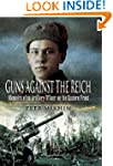 Guns Against the Reich: Memoirs of an...