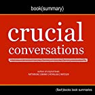 Summary of Crucial Conversations by Kerry Patterson, Joseph Grenny, Ron McMillan, Al Switzler: Tools for Talking When Stakes Are High Hörbuch von  Flash Books Gesprochen von: Dean Bokhari