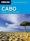 Moon Cabo: Including La Paz and Todos Santos