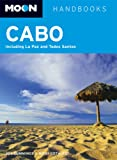 Joe Cummings and Nikki Goth Itoi Moon Cabo: Including LA Paz and Todos Santos
