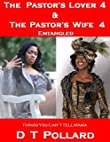 The Pastors Lover 4: The Pastors Wife 4 (Pastors Lover 4 Pastors Wife 4 Things You Cant Tell Mama)