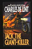 Jack, the Giant Killer (0441379702) by Lint, Charles De