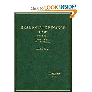 Hornbook on Real Estate Finance Law (Hornbooks) Grant S. Nelson and Dale A. Whitman