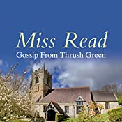 Gossip from Thrush Green | Miss Read