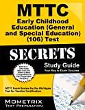 MTTC Early Childhood Education (General and Special Education) (106) Test Secrets