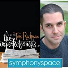 Thalia Book Club: Tom Rachman's 'The Imperfectionists'  by Tom Rachman Narrated by Sree Sreenivasan