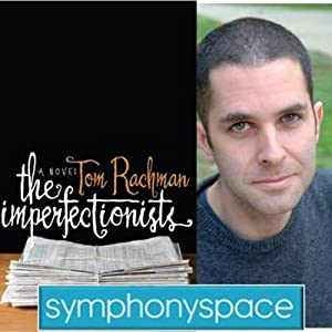 Thalia Book Club: Tom Rachman's 'The Imperfectionists' Speech