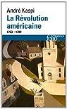 La révolution américaine: (1763-1789) par Kaspi