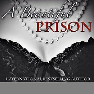 A Beautiful Prison Audiobook