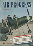 img - for Air Progress (October 1942) Jet Propulsion; Camouflage; Navy Training; Catapult Launching; First Battleship Bombing; Blimps From the Floor Up; Airline School; the R.A.F.; Ye Old Aero Prophets; Air Equipment (Vol. 1, No. 6) book / textbook / text book
