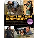 National Geographic Ultimate Field Guide to Photography: Revised and Expanded (Photography Field Guides)