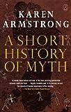 A Short History of Myth (The Myths)