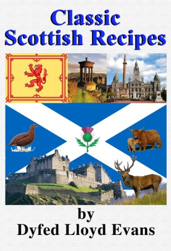 Classic Scottish Recipes (Classic British Recipes Book 1) by Dyfed Lloyd Evans
