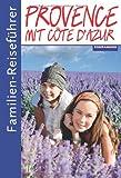 Familien-Reiseführer : Familien-Reiseführer Provence