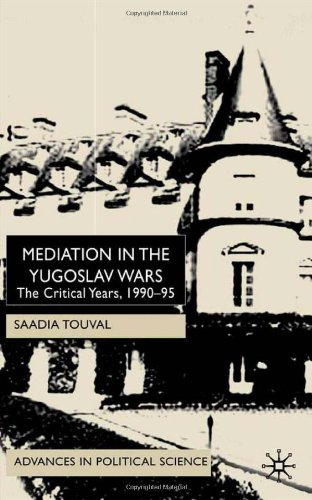 Mediation in the Yugoslav Wars: The Critical Years, 1990-95 (Advances in Political Science)