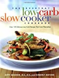Kitty Broihier The Everyday Low Carb Slow Cooker Cookbook: Over 120 Delicious Low-Carb Recipes That Cook Themselves
