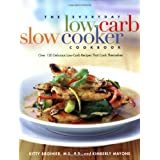 The Everyday Low Carb Slow Cooker Cookbook: Over 120 Delicious Low-Carb Recipes that Cook Themselvesby Kitty Broihier