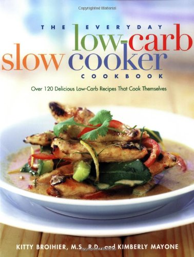 The Everyday Low-Carb Slow Cooker Cookbook: Over 120 Delicious Low-Carb Recipes That Cook Themselves (Diabetic Crock Pot Cookbook compare prices)