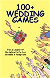 100+ Wedding Games: Fun  &  Laughs for Bachelorette Parties, Showers,  &  Receptions