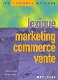 echange, troc Jean-Luc Koehl, Maryse Koehl - Lexique marketing commerce vente