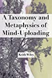 A Taxonomy and Metaphysics of Mind-Uploading