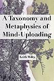 A Taxonomy and Metaphysics of Mind-Uploading (English Edition)