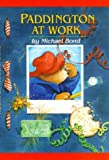 Paddington at Work (Paddington Bear Adventures) (061831105X) by Bond, Michael