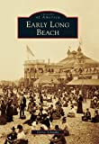 Early Long Beach (Images of America)