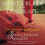 Seduction in Session: The Perfect Gentlemen, Book 2 | Shayla Black,Lexi Blake