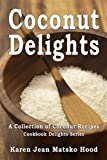Coconut Delights Cookbook: A Collection of Coconut Recipes (Multilingual Edition)