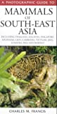 A Photographic Guide to Mammals of South-east Asia (Photographic Guides)