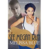See Megan Run (See Her Fall) ~ Melissa Blue